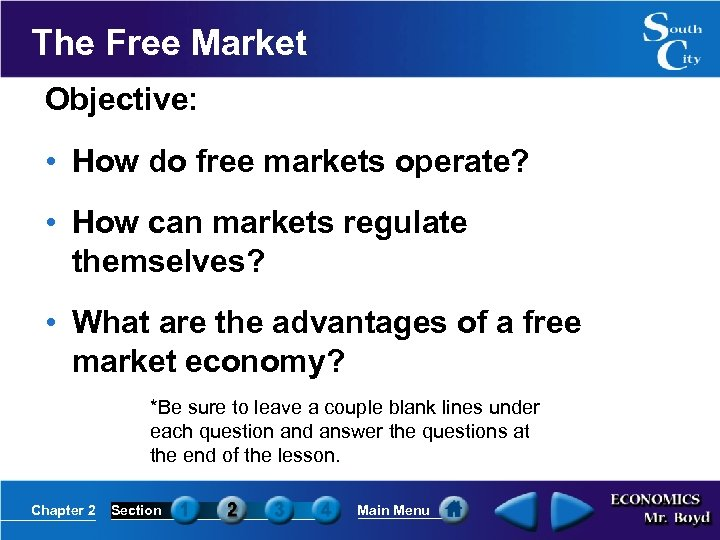 The Free Market Objective: • How do free markets operate? • How can markets