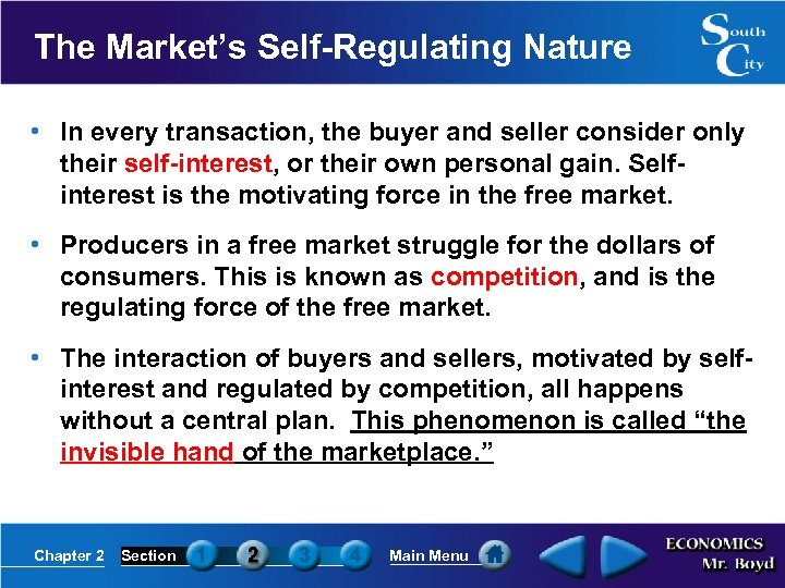 The Market's Self-Regulating Nature • In every transaction, the buyer and seller consider only