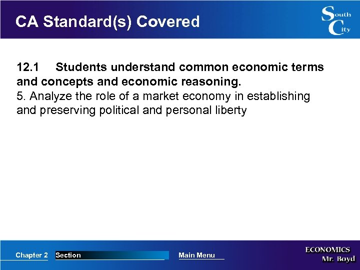 CA Standard(s) Covered 12. 1 Students understand common economic terms and concepts and economic