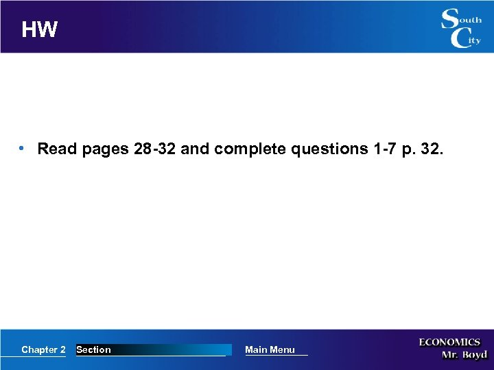 HW • Read pages 28 -32 and complete questions 1 -7 p. 32. Chapter