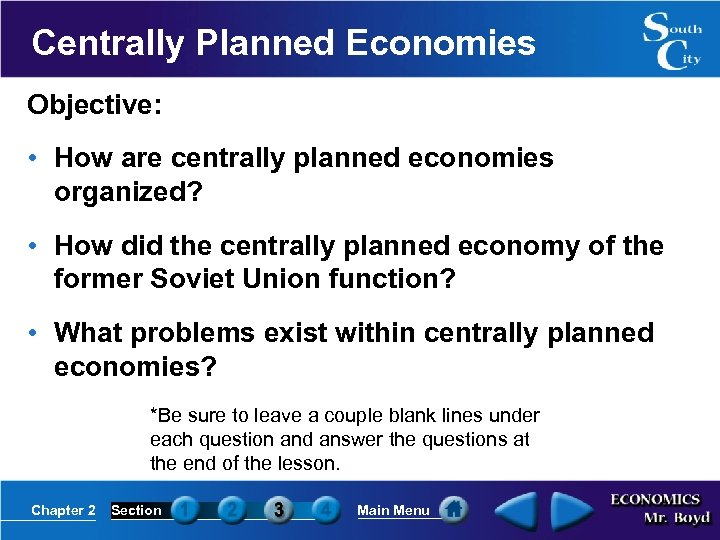 Centrally Planned Economies Objective: • How are centrally planned economies organized? • How did