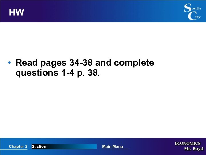 HW • Read pages 34 -38 and complete questions 1 -4 p. 38. Chapter
