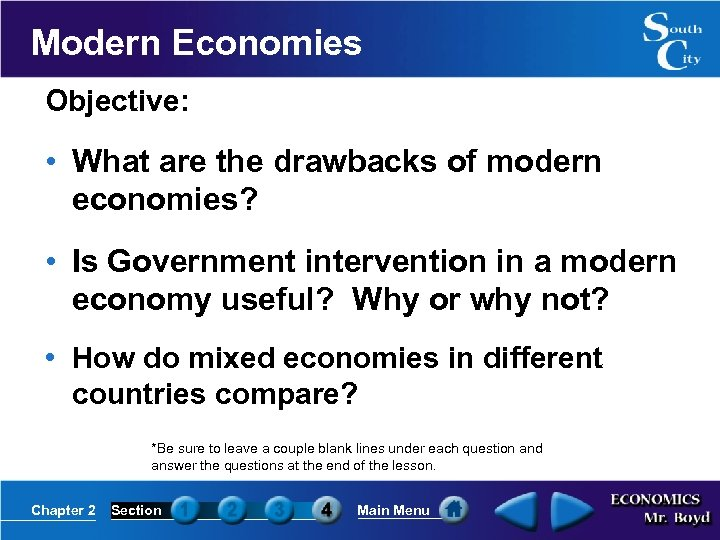 Modern Economies Objective: • What are the drawbacks of modern economies? • Is Government