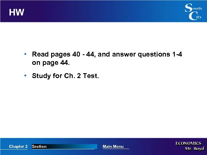 HW • Read pages 40 - 44, and answer questions 1 -4 on page