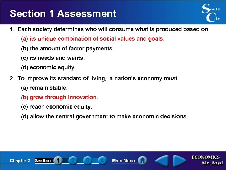 Section 1 Assessment 1. Each society determines who will consume what is produced based