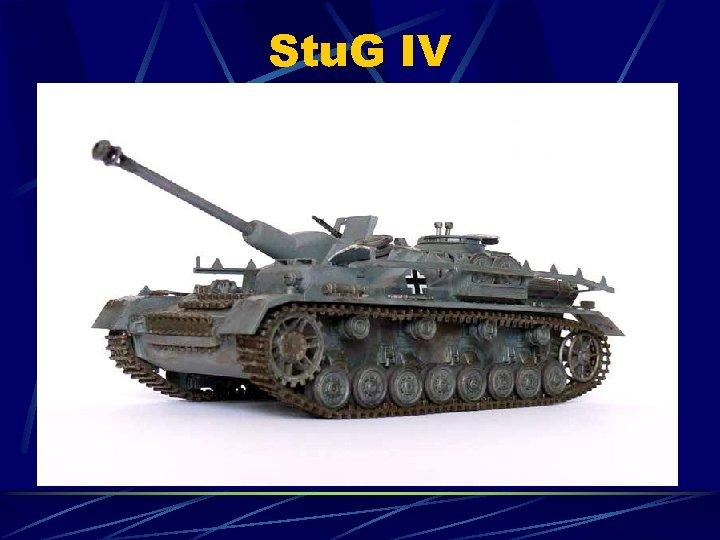 Stu. G IV