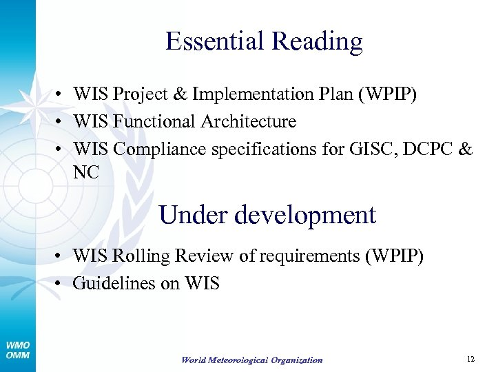 Essential Reading • WIS Project & Implementation Plan (WPIP) • WIS Functional Architecture •