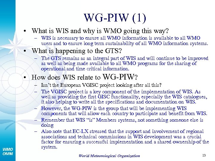 WG-PIW (1) • What is WIS and why is WMO going this way? –