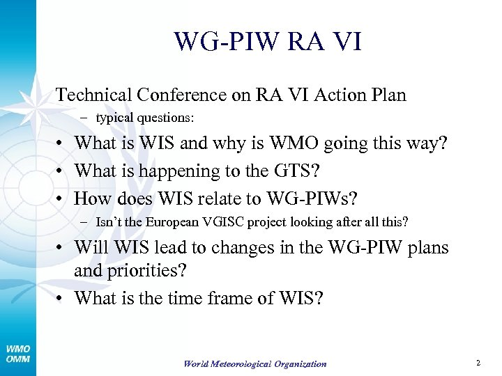 WG-PIW RA VI Technical Conference on RA VI Action Plan – typical questions: •