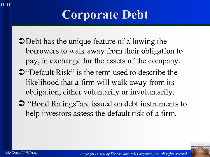 13 - 11 Corporate Debt Ü Debt has the unique feature of allowing the