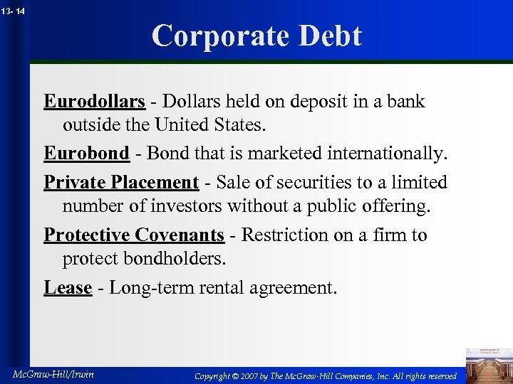 13 - 14 Corporate Debt Eurodollars - Dollars held on deposit in a bank