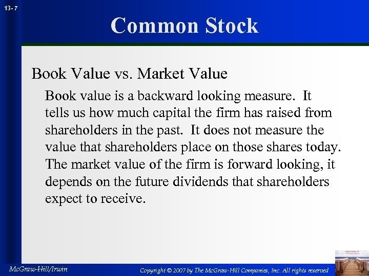 13 - 7 Common Stock Book Value vs. Market Value Book value is a
