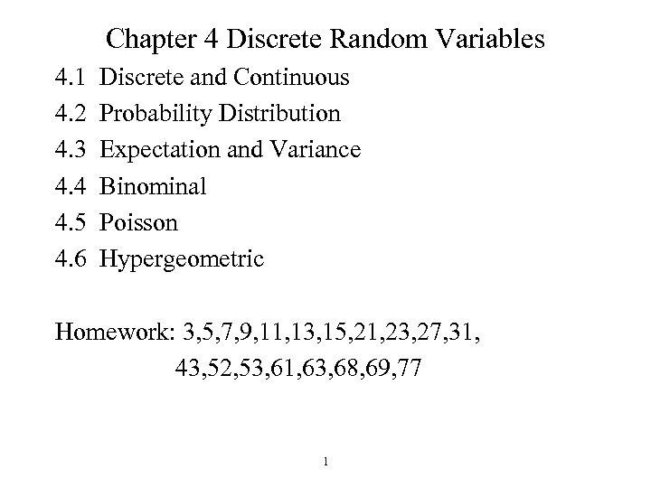 Chapter 4 Discrete Random Variables 4. 1 4. 2 4. 3 4. 4 4.