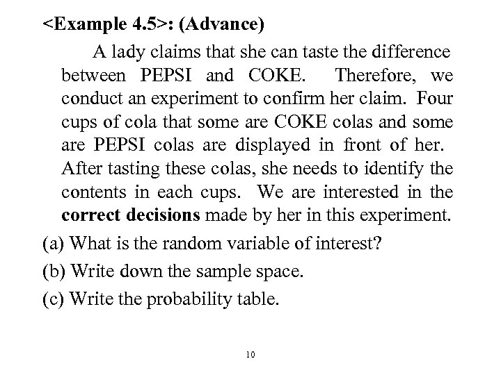 <Example 4. 5>: (Advance) A lady claims that she can taste the difference between
