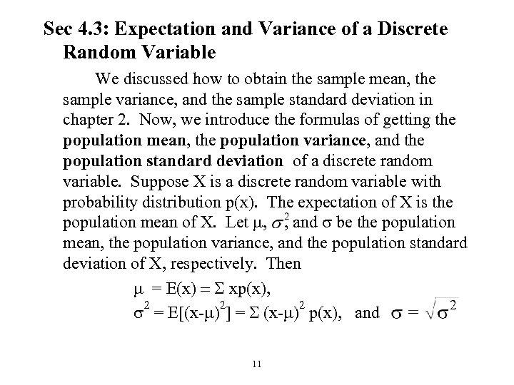 Sec 4. 3: Expectation and Variance of a Discrete Random Variable We discussed how