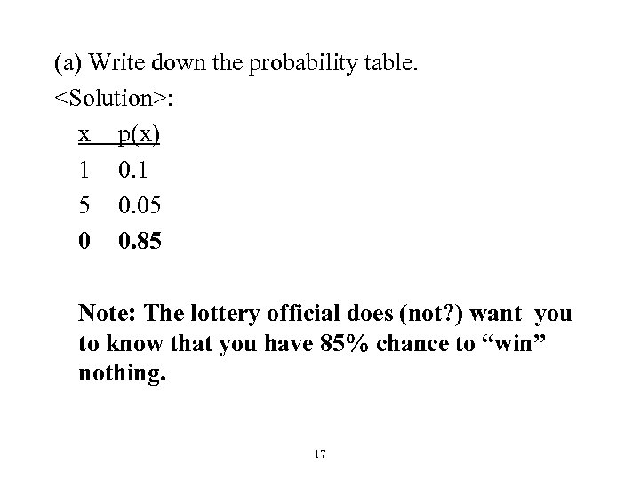 (a) Write down the probability table. <Solution>: x p(x) 1 0. 1 5 0.