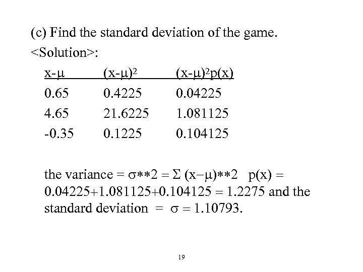 (c) Find the standard deviation of the game. <Solution>: x-m (x-m)2 p(x) 0. 65