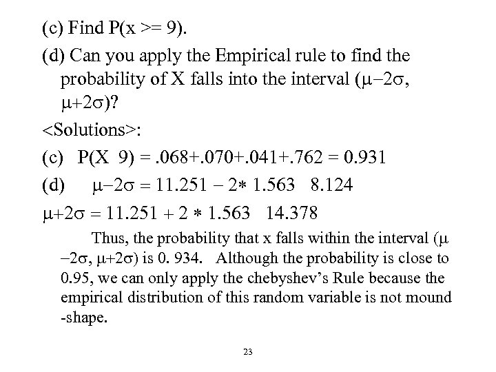 (c) Find P(x >= 9). (d) Can you apply the Empirical rule to find