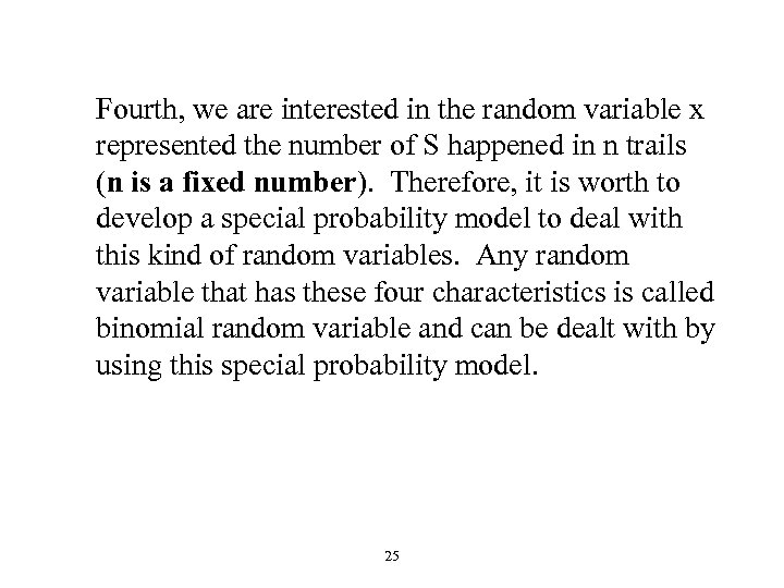 Fourth, we are interested in the random variable x represented the number of S