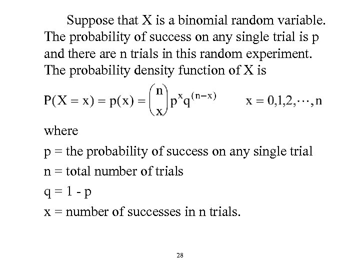 Suppose that X is a binomial random variable. The probability of success on any