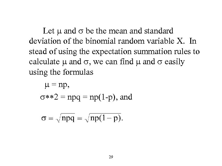 Let m and s be the mean and standard deviation of the binomial random