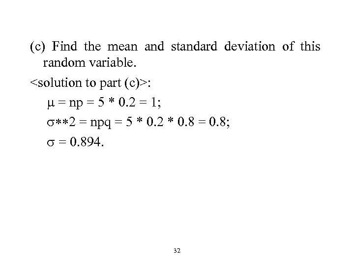 (c) Find the mean and standard deviation of this random variable. <solution to part