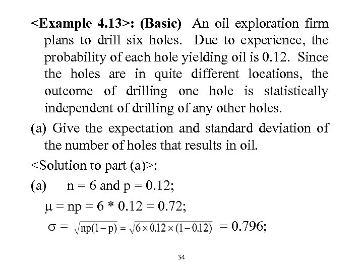 <Example 4. 13>: (Basic) An oil exploration firm plans to drill six holes. Due