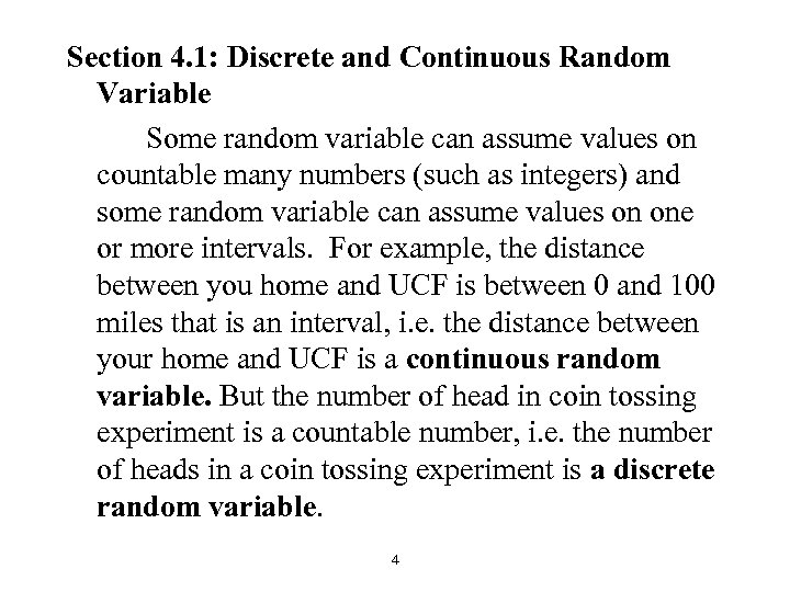 Section 4. 1: Discrete and Continuous Random Variable Some random variable can assume values