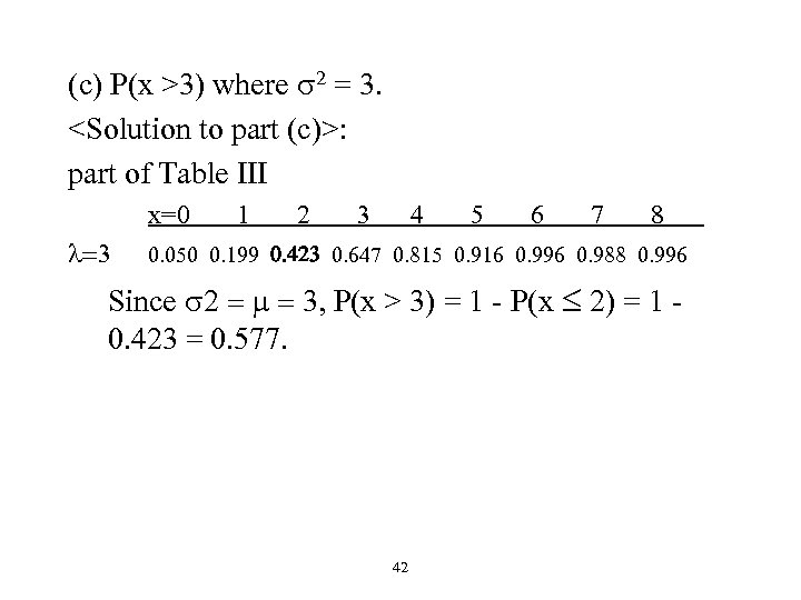 (c) P(x >3) where s 2 = 3. <Solution to part (c)>: part of