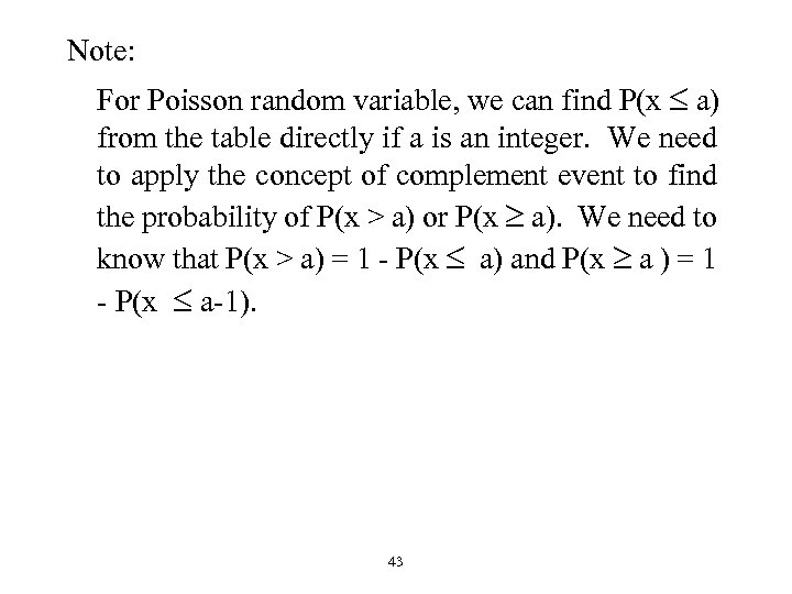 Note: For Poisson random variable, we can find P(x a) from the table directly
