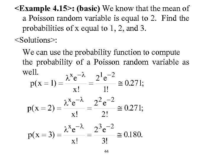 <Example 4. 15>: (basic) We know that the mean of a Poisson random variable