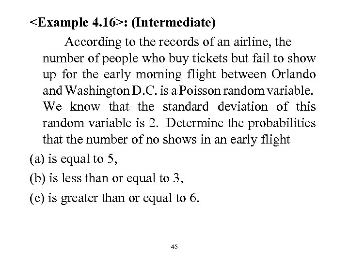 <Example 4. 16>: (Intermediate) According to the records of an airline, the number of