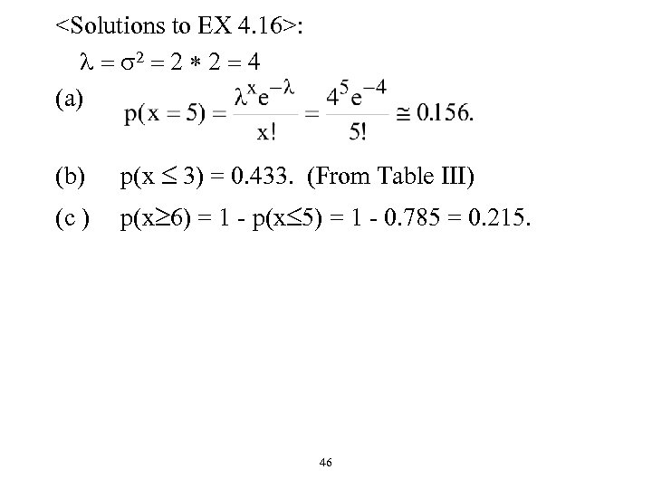 <Solutions to EX 4. 16>: l = s 2 = 2 * 2 =