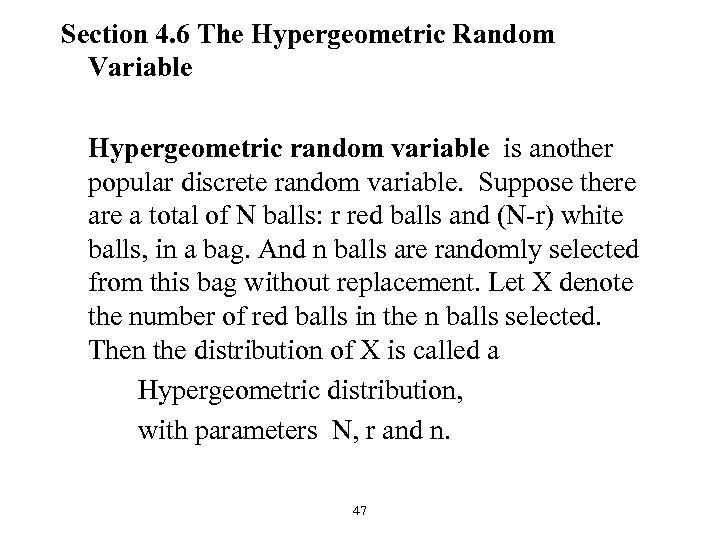 Section 4. 6 The Hypergeometric Random Variable Hypergeometric random variable is another popular discrete