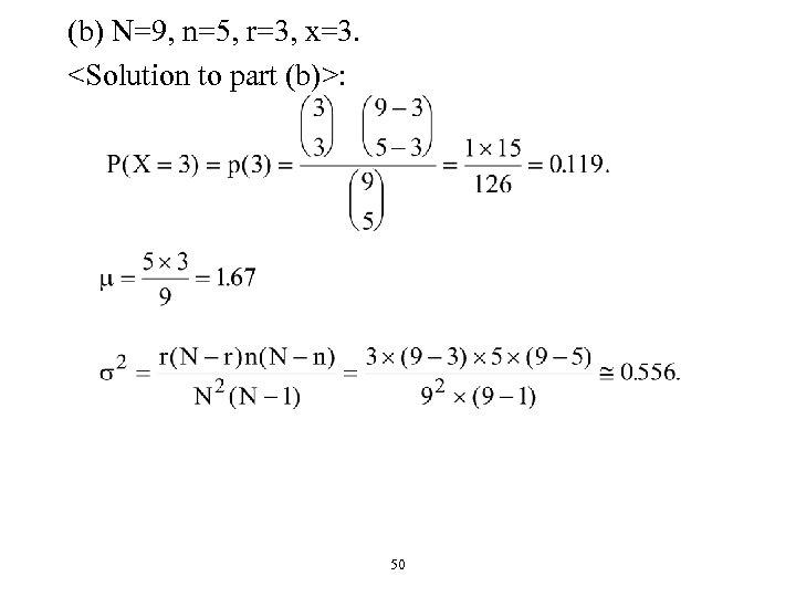 (b) N=9, n=5, r=3, x=3. <Solution to part (b)>: 50