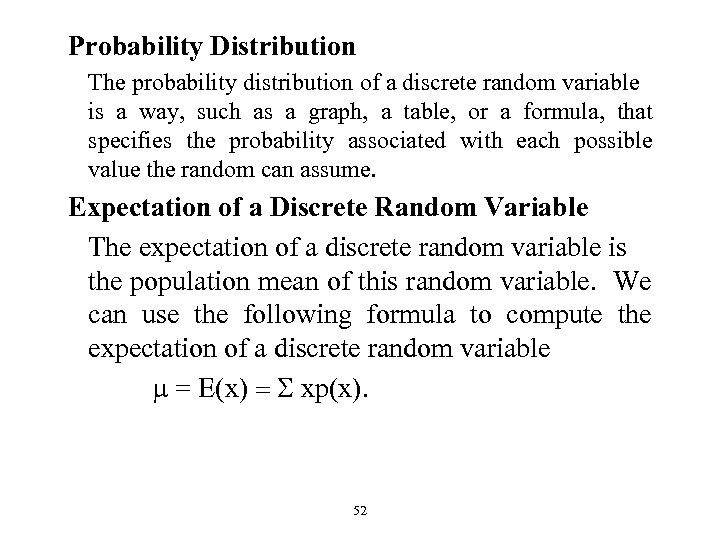 Probability Distribution The probability distribution of a discrete random variable is a way, such
