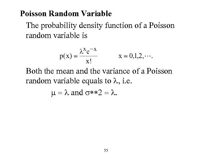 Poisson Random Variable The probability density function of a Poisson random variable is Both