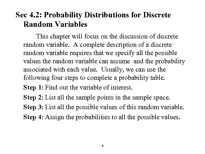 Sec 4. 2: Probability Distributions for Discrete Random Variables This chapter will focus on