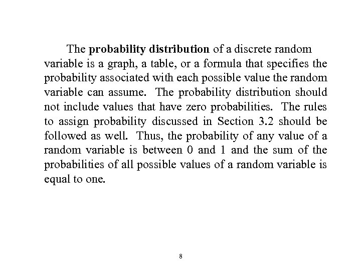 The probability distribution of a discrete random variable is a graph, a table, or