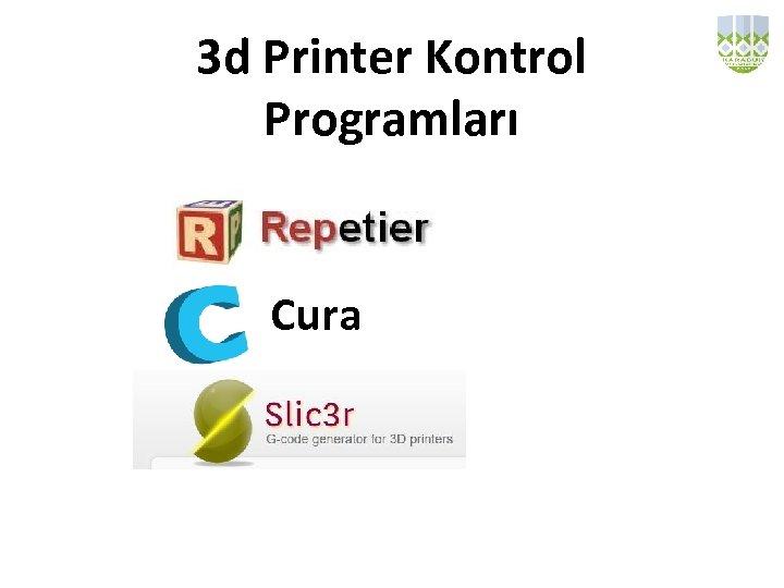 3 d Printer Kontrol Programları Cura