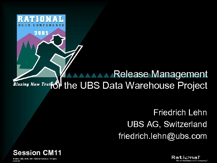 Release Management for the UBS Data Warehouse Project Friedrich Lehn UBS AG, Switzerland friedrich.