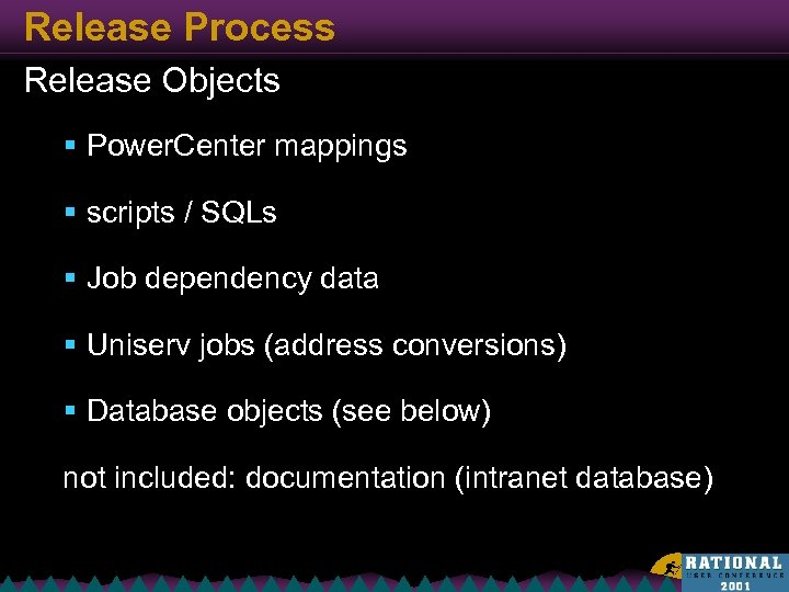 Release Process Release Objects § Power. Center mappings § scripts / SQLs § Job