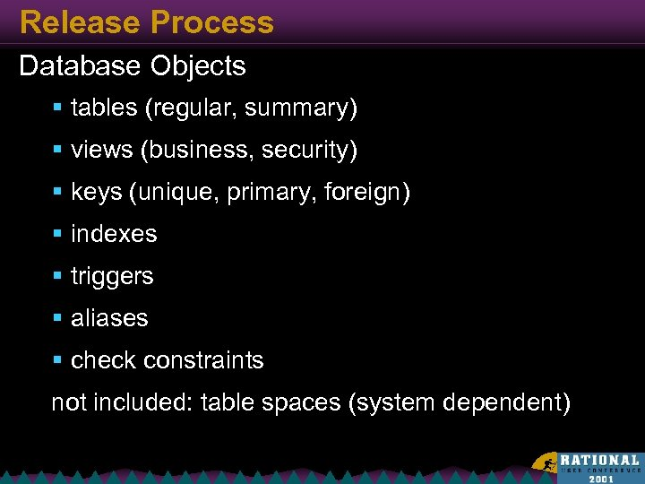 Release Process Database Objects § tables (regular, summary) § views (business, security) § keys
