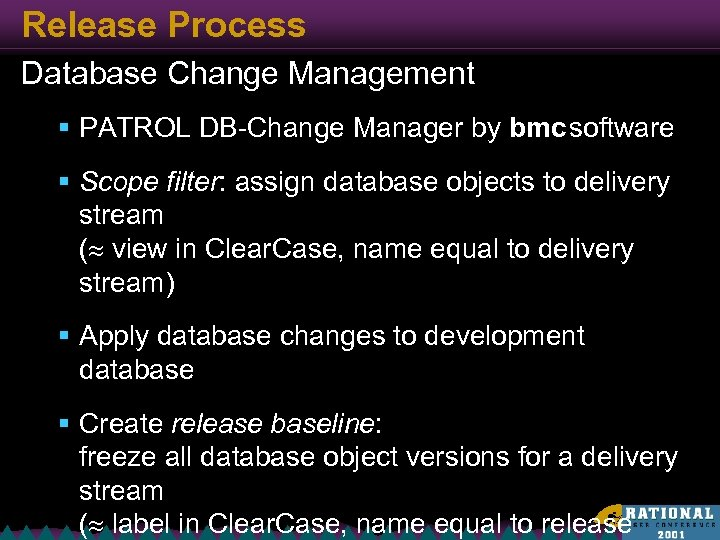 Release Process Database Change Management § PATROL DB-Change Manager by bmc software § Scope