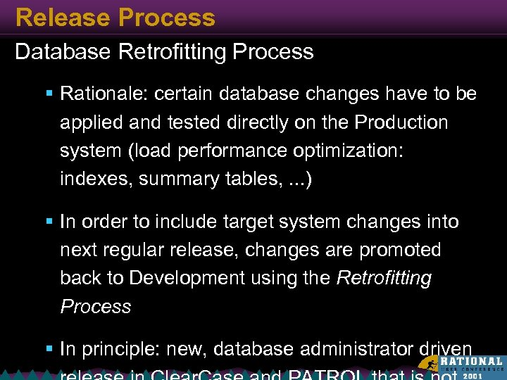 Release Process Database Retrofitting Process § Rationale: certain database changes have to be applied