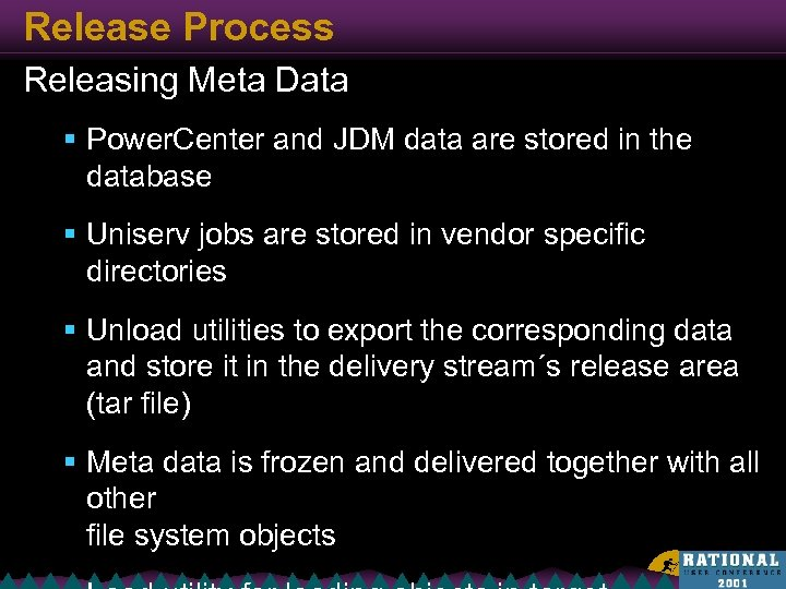 Release Process Releasing Meta Data § Power. Center and JDM data are stored in