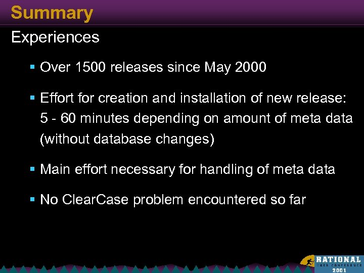 Summary Experiences § Over 1500 releases since May 2000 § Effort for creation and