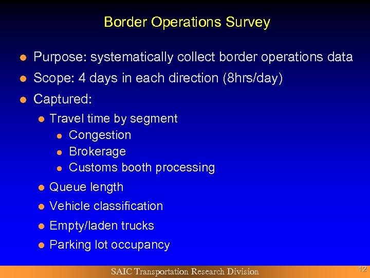 Border Operations Survey l Purpose: systematically collect border operations data l Scope: 4 days