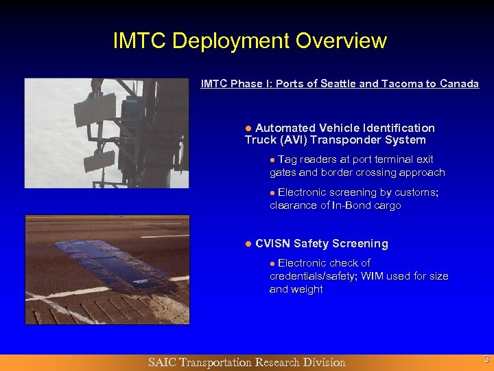 IMTC Deployment Overview IMTC Phase I: Ports of Seattle and Tacoma to Canada Automated