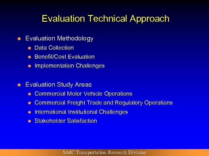 Evaluation Technical Approach l Evaluation Methodology l l Benefit/Cost Evaluation l l Data Collection
